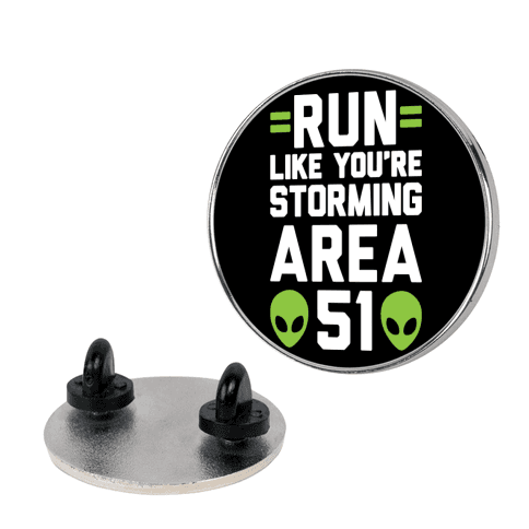 Run Like You're Storming Area 51 Pin