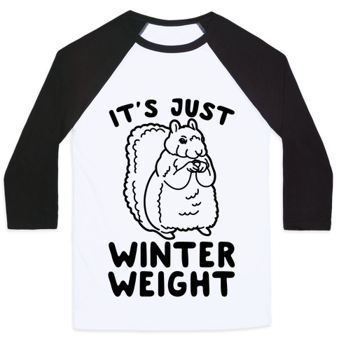 It's Just Winter Weight Baseball Tee