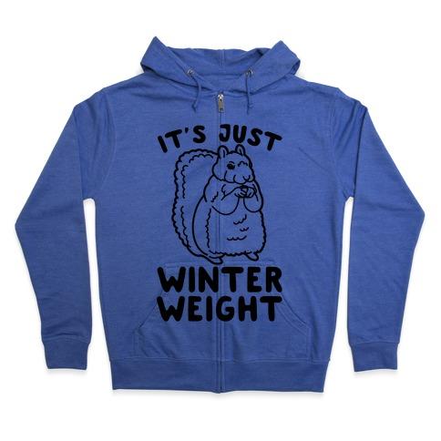 It's Just Winter Weight Zip Hoodie