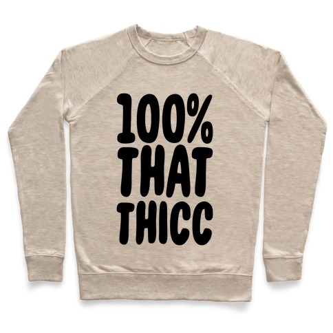 100 Percent That Thicc Pullover