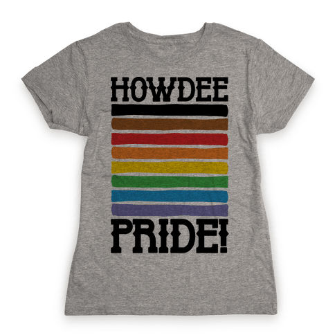 Howdee Pride  Womens T-Shirt