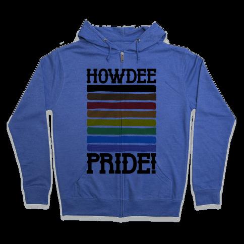 Howdee Pride  Zip Hoodie