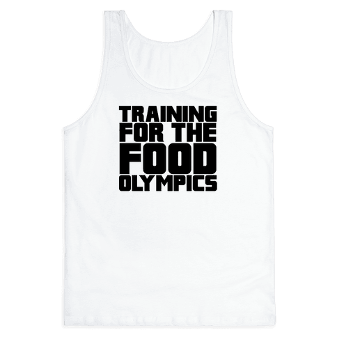 Training for the Food Olympics Tank Top
