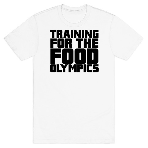 Training for the Food Olympics T-Shirt