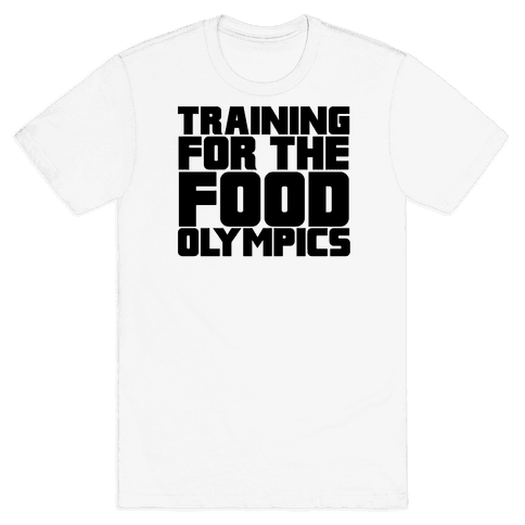 Training for the Food Olympics Mens T-Shirt