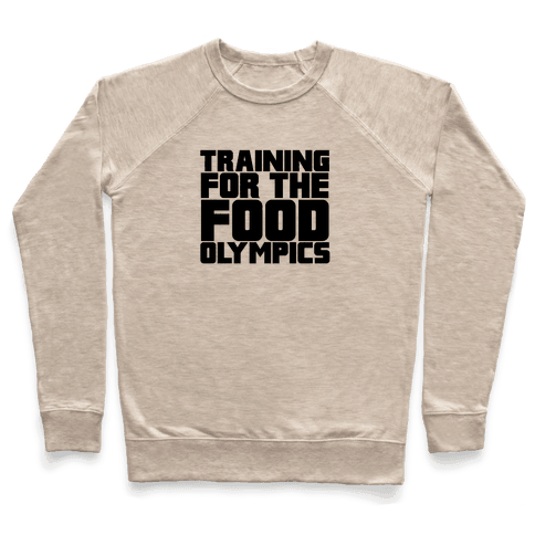 Training for the Food Olympics Pullover