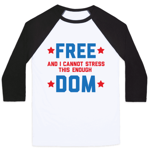 Free (and I cannot stress this enough) Dom Baseball Tee