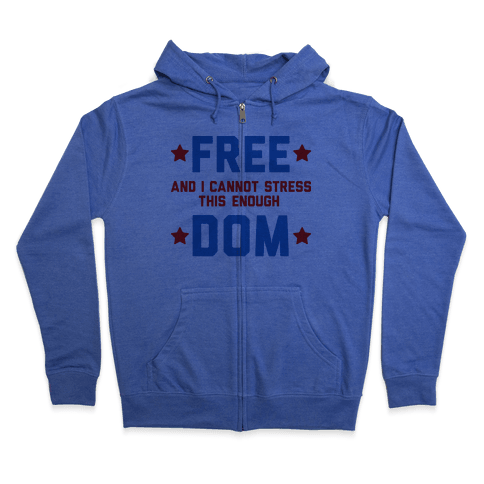 Free (and I cannot stress this enough) Dom Zip Hoodie