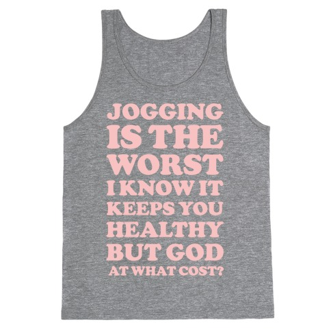 Jogging Is The Worst Tank Top