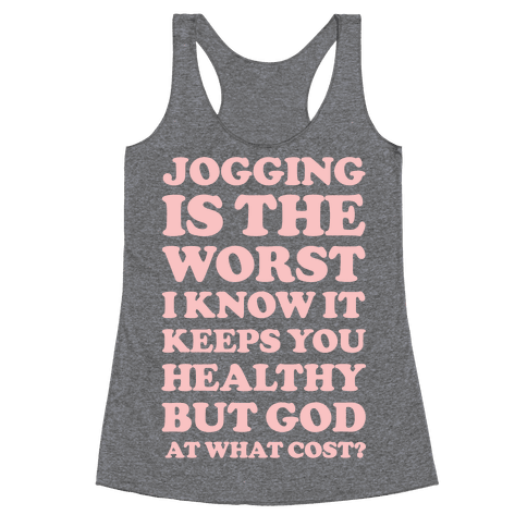 Jogging Is The Worst Racerback Tank Top
