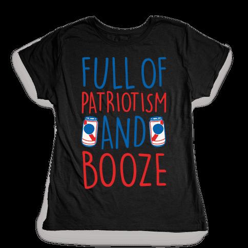 Full of Patriotism and Booze White Print Womens T-Shirt