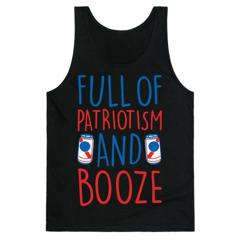 Full of Patriotism and Booze White Print Tank Top