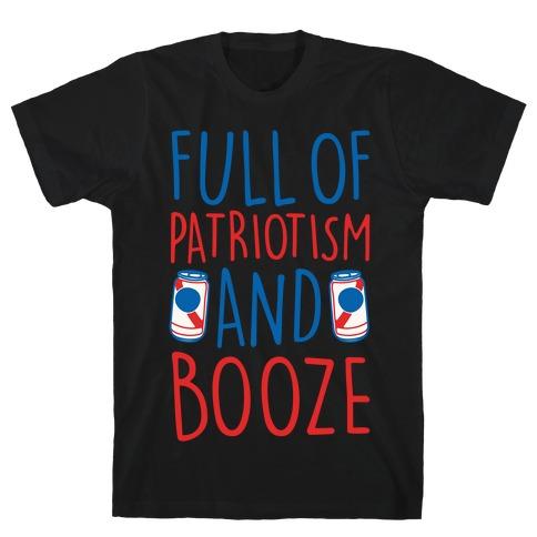 Full of Patriotism and Booze White Print T-Shirt