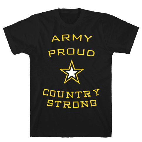 Army Proud Country Strong Mens/Unisex T-Shirt