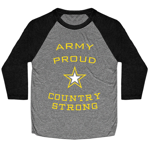 Army Proud Country Strong Baseball Tee