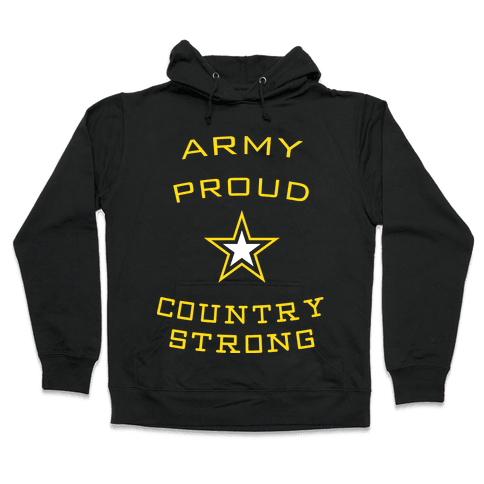 Army Proud Country Strong Hooded Sweatshirt