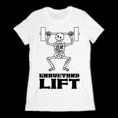 Graveyard Lift Womens T-Shirt