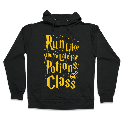 Run Like You're Late For Potions Class Hooded Sweatshirt