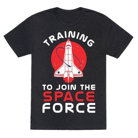 Training to Join the Space Force T-Shirt