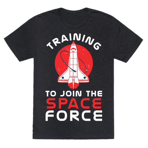Training to Join the Space Force Mens/Unisex T-Shirt