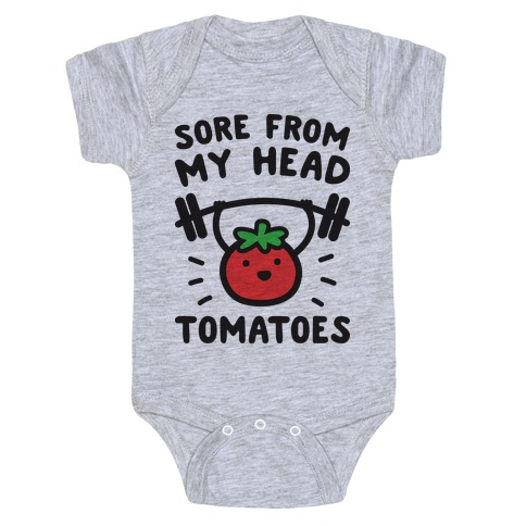 Sore From My Head Tomatoes Baby Onesy