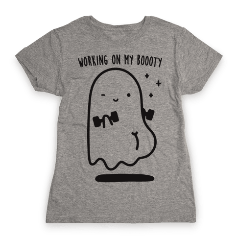 Working On My Boooty Ghost Womens T-Shirt