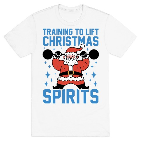 Training To Lift Christmas Spirits T-Shirt