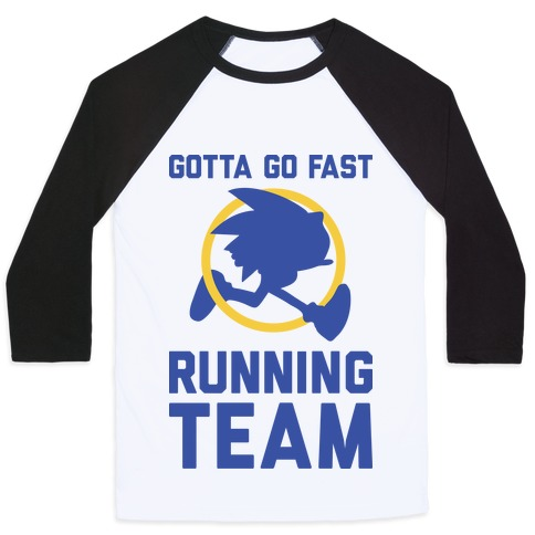 Gotta Go Fast Running Team Baseball Tee