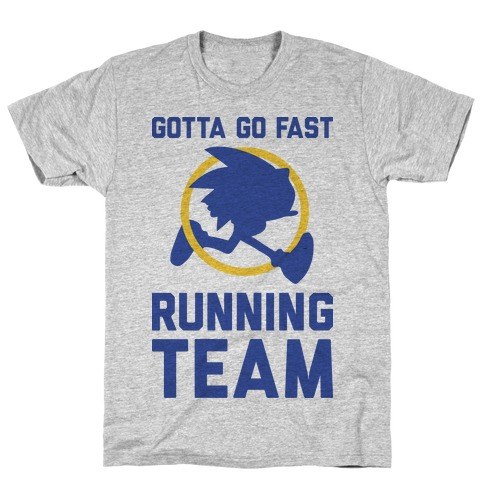 Gotta Go Fast Running Team T-Shirt