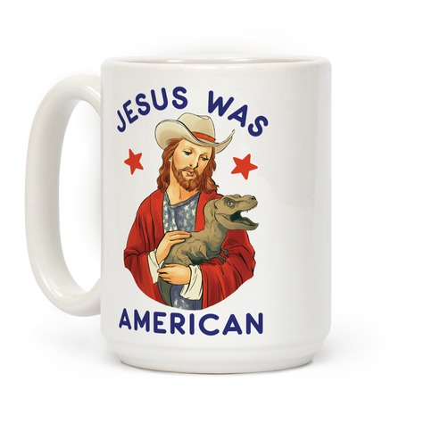 Jesus Was American Coffee Mug
