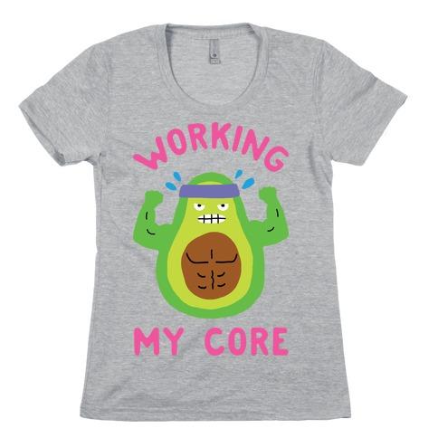 Working My Core Womens T-Shirt