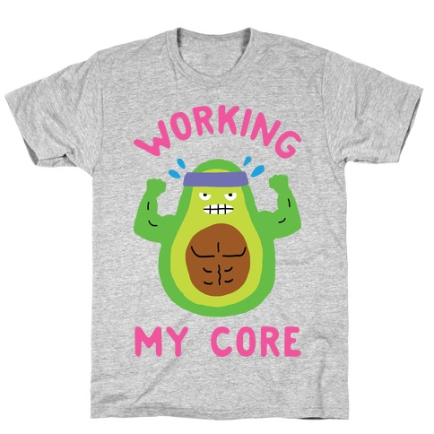 Working My Core T-Shirt