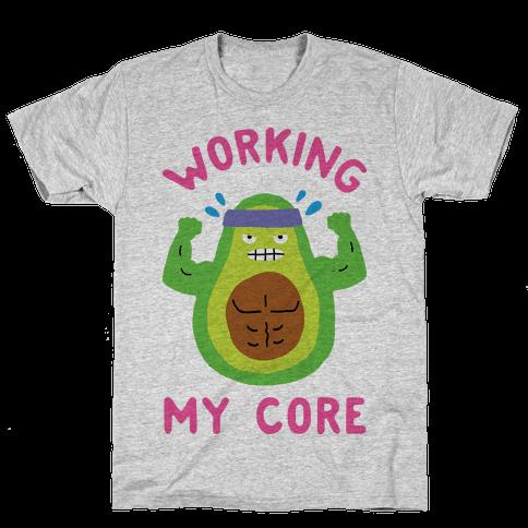 Working My Core Mens T-Shirt