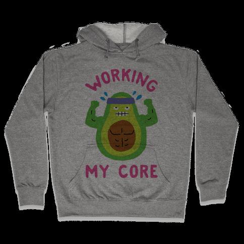 Working My Core Hooded Sweatshirt