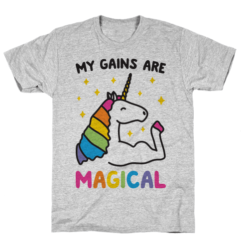 My Gains Are Magical Mens T-Shirt