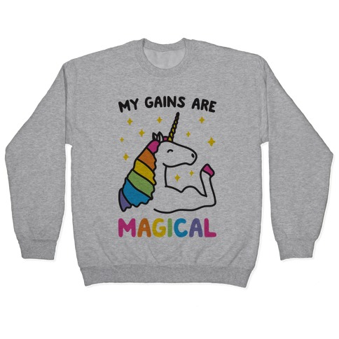 My Gains Are Magical Pullover