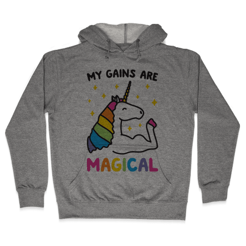 My Gains Are Magical Hooded Sweatshirt
