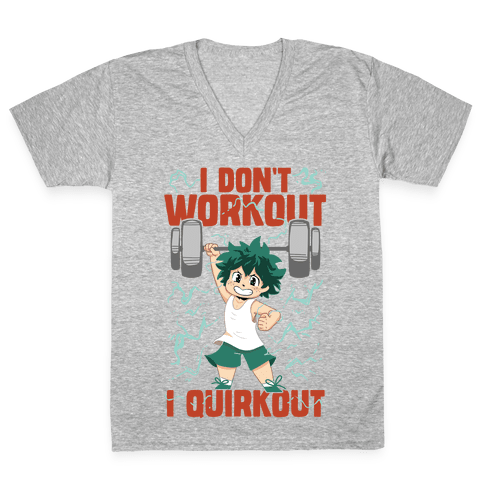 I don't Workout I Quirkout V-Neck Tee Shirt