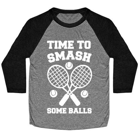 Time to Smash Some Balls Baseball Tee