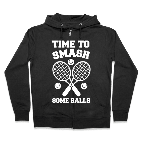 Time to Smash Some Balls Zip Hoodie