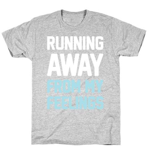 Running Away From My Feelings (White) T-Shirt