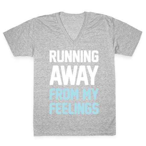 Running Away From My Feelings (White) V-Neck Tee Shirt