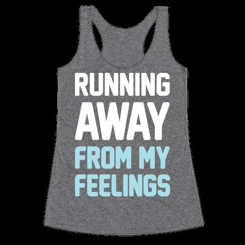 Running Away From My Feelings (White) Racerback Tank Top