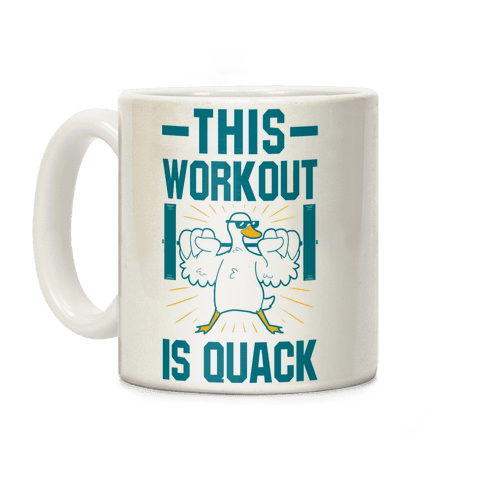 This Workout Is Quack Coffee Mug