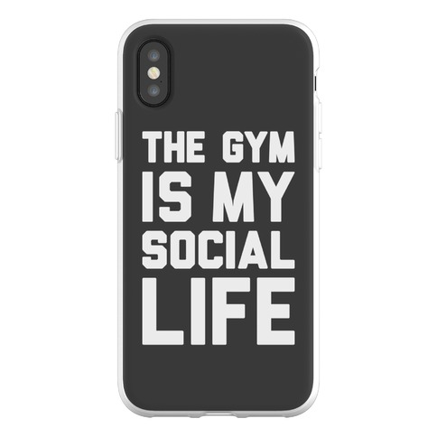 The Gym Is My Social Life Phone Flexi-Case