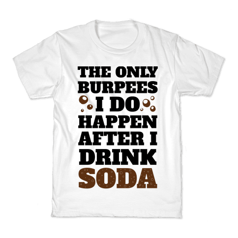 Soda Burpees Kids T-Shirt