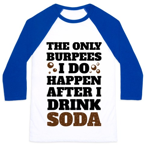 Soda Burpees Baseball Tee