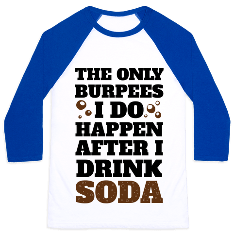 Soda Burpees Baseball Tee