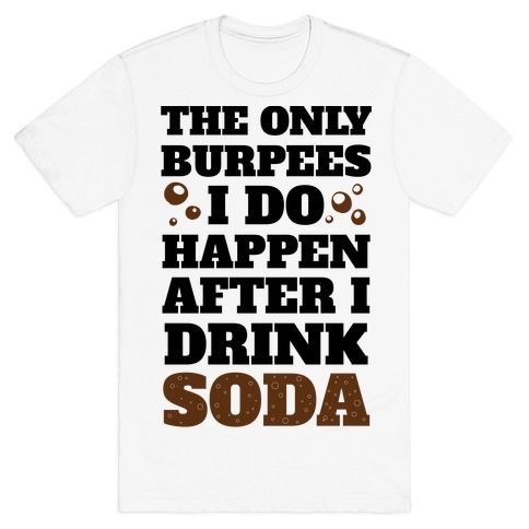 Soda Burpees T-Shirt