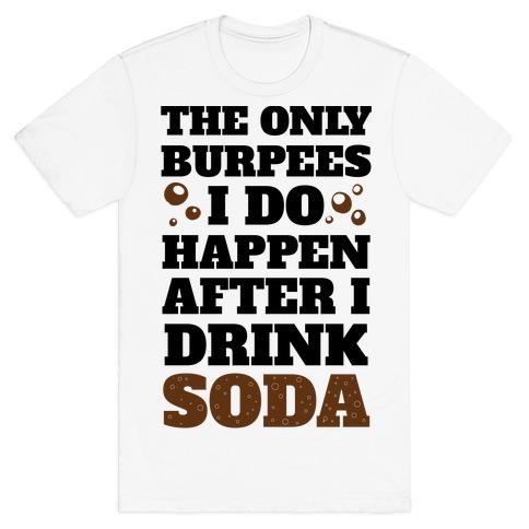 Soda Burpees T-Shirt